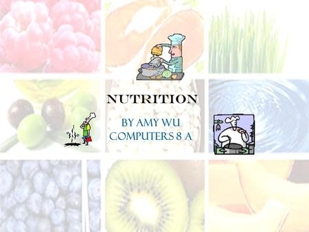 Nutrition By Amy Wu Computers 8 A. Carbohydrates - Plays major role in immune system - Simple- Sugar, chocolate - Complex- banana, brown rice - Provides.