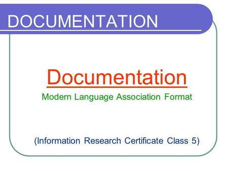 Documentation DOCUMENTATION Modern Language Association Format