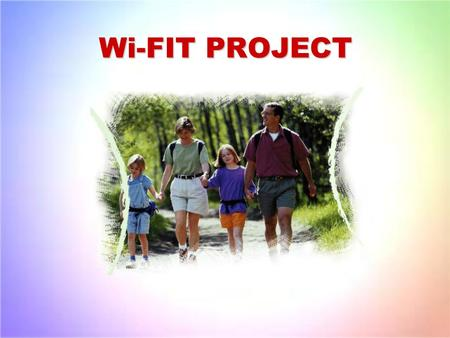 Wi-FIT PROJECT. There are a lot of programs for healthy style of life and they are still being created every day. But I should say all of them are special.