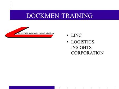 DOCKMEN TRAINING LINC LOGISTICS INSIGHTS CORPORATION.