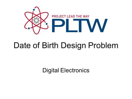 Date of Birth Design Problem Digital Electronics.