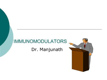 IMMUNOMODULATORS Dr. Manjunath. The Immune Response - why and how ? Discriminate: Self / Non self Destroy: Infectious invaders Dysregulated self (cancers)
