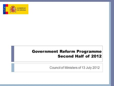 Government Reform Programme Second Half of 2012 Council of Ministers of 13 July 2012.