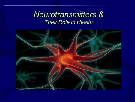 Neurotransmitters & Their Role in Health. Viewing Instructions If you would like to increase the size of the images on the screen, please do the following: