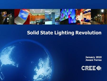 Solid State Lighting Revolution January 2010 Jovani Torres.