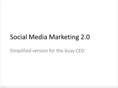 Lmunck Social Media Marketing 2.0 Simplified version for the busy CEO.