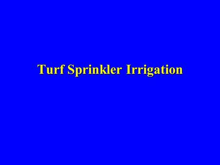 Turf Sprinkler Irrigation. Trenching for turf system mainlines and laterals.