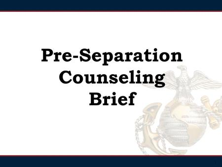 1 Pre-Separation Counseling Brief. 2 Leaving the Military Challenges Your Identity What Is Stress? Stress is not an attitude, trait or even a personal.
