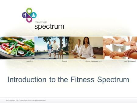 Introduction to the Fitness Spectrum. Today we will: Review the increase of heart disease in America Recognize the health implications of inactivity Describe.