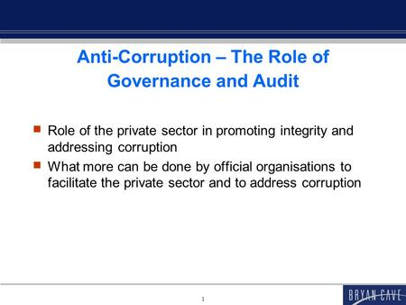Anti-Corruption – The Role of Governance and Audit 31st International Symposium on Economic Crime 5 September 2013 Jesus College, Cambridge University.