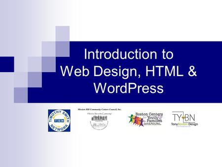 Introduction to Web Design, HTML & WordPress. What is Web Design? Web Design encompasses many different skills and disciplines in the building and maintenance.