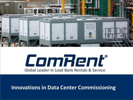 Global Leader in Load Bank Rentals & Service Innovations in Data Center Commissioning.