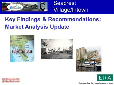 Seacrest Village/Intown Key Findings & Recommendations: Market Analysis Update.