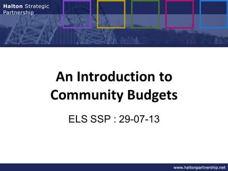 An Introduction to Community Budgets ELS SSP : 29-07-13.