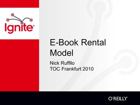 E-Book Rental Model Nick Ruffilo TOC Frankfurt 2010.