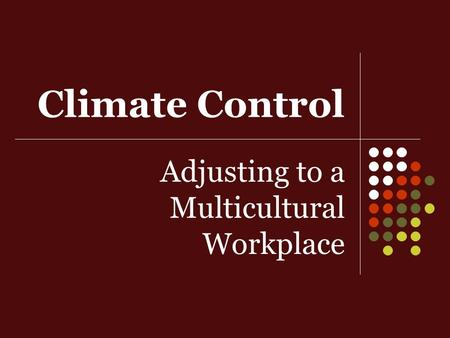 Climate Control Adjusting to a Multicultural Workplace.
