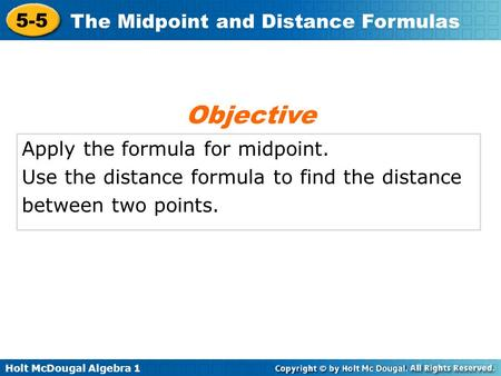 Objective Apply the formula for midpoint.