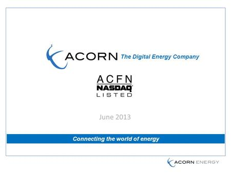 June 2013 Connecting the world of energy The Digital Energy Company.