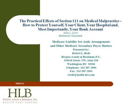 The Practical Effects of Section 111 on Medical Malpractice – How to Protect Yourself, Your Client, Your Hospital and, Most Importantly, Your Bank Account.