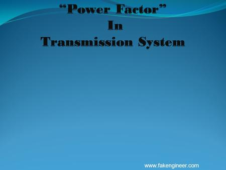 """Power Factor"" In Transmission System"