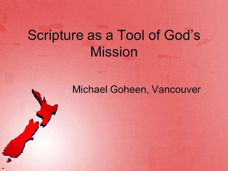 Scripture as a Tool of Gods Mission Michael Goheen, Vancouver.
