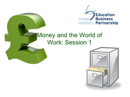 Money and the World of Work: Session 1