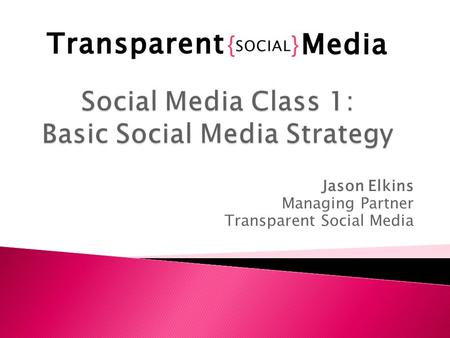 Jason Elkins Managing Partner Transparent Social Media.