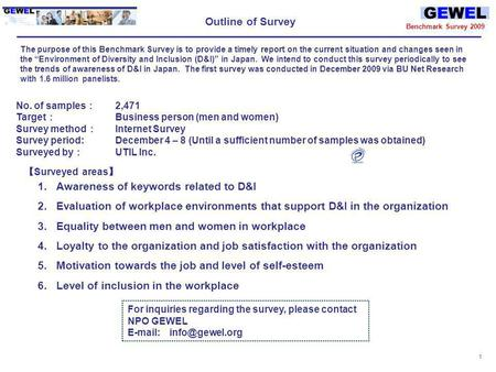 NPO GEWEL Global Enhancement of Womens Executive Leadership GEWEL Benchmark Survey 2009 Survey of Attitudes Regarding D&I Among Businesspersons in Japan.