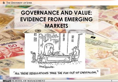 1 GOVERNANCE AND VALUE: EVIDENCE FROM EMERGING MARKETS.