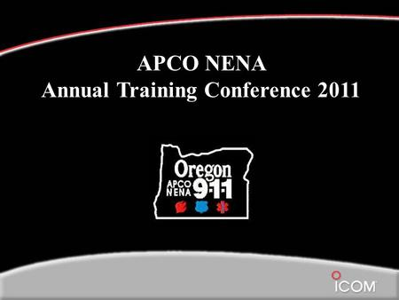 9/14/2011 Page 1 APCO NENA Annual Training Conference 2011 APCO NENA Annual Training Conference 2011.