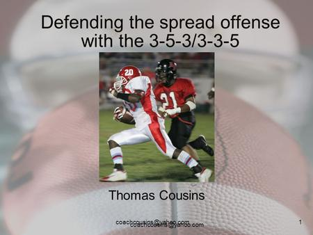 1 Defending the spread offense with the 3-5-3/3-3-5 Thomas Cousins.
