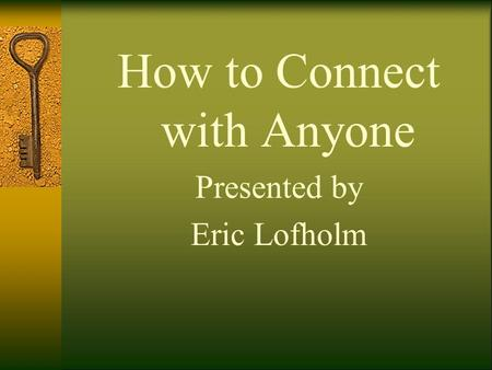 How to Connect with Anyone