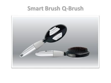 Smart Brush Q-Brush. Bristles retract with a simple squeezing action. Suitable for all hair types and lengths. Perfect for everyday brushing. Home and.