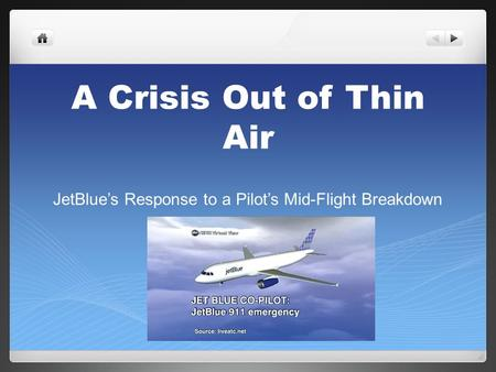 A Crisis Out of Thin Air JetBlues Response to a Pilots Mid-Flight Breakdown.