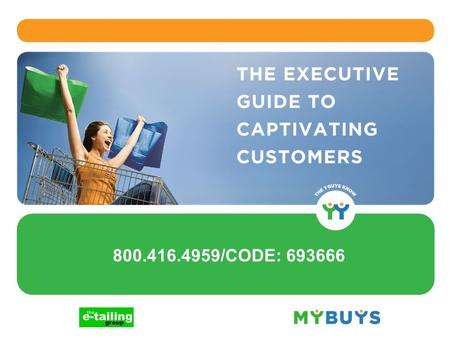 800.416.4959/CODE: 693666. Todays Speakers Housekeeping … How to get The Executive Guide to Captivating Customers White Paper All attendees will receive.