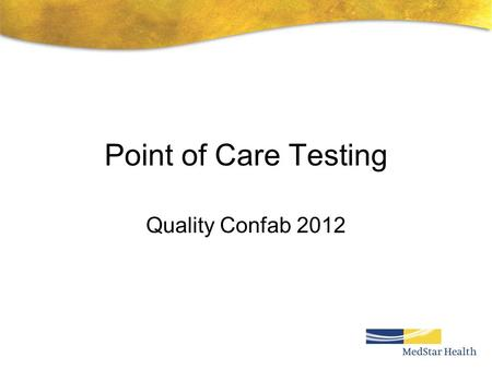 Point of Care Testing Quality Confab 2012.