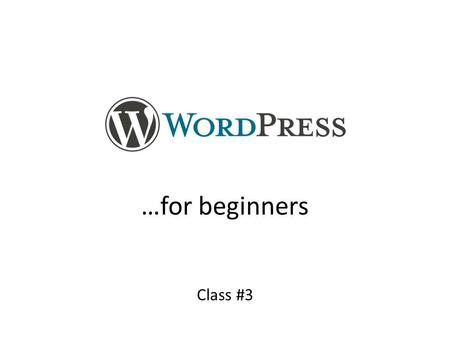 …for beginners Class #3.