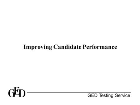 GED Testing Service Improving Candidate Performance.