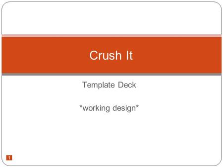 1 Template Deck *working design* Crush It. 2 Passion is Everything Ch. 1 (Discussion) Why does it make sense to be advertising through online mediums?