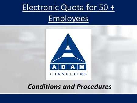 Electronic Quota for 50 + Employees Conditions and Procedures.