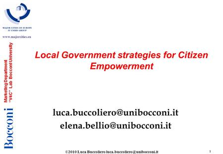 ©2010 Luca Buccoliero 1  Marketing Department V4C Lab Bocconi University Local Government strategies for.