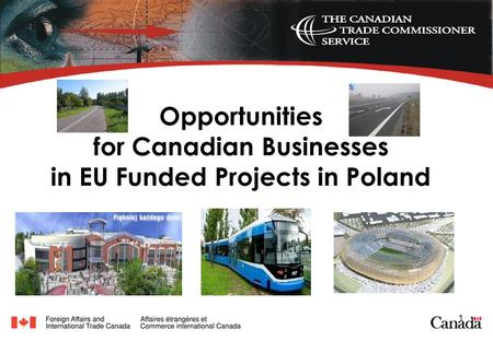 1 Opportunities for Canadian Businesses in EU Funded Projects in Poland.