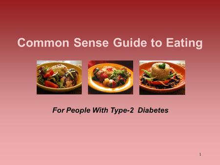 1 Common Sense Guide to Eating For People With Type-2 Diabetes.