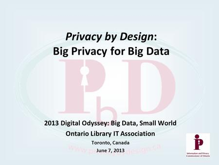 Privacy by Design: Big Privacy for Big Data