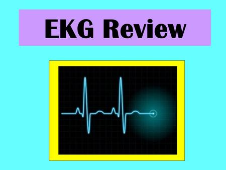 EKG Review. Function of Heart With any functioning unit you need: Electricity and Plumbing ELECTRICITY: electrical current that stimulates the heart and.