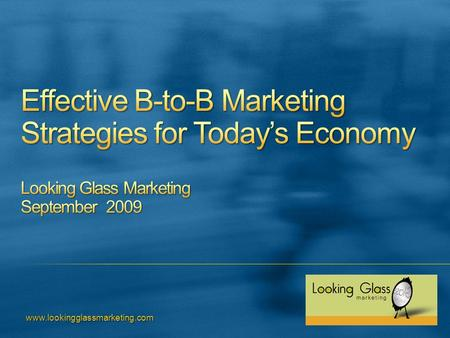 Www.lookingglassmarketing.com. Marketers are investing more in online tactics (14% increase) than traditional methods (3% increase)Marketers are investing.