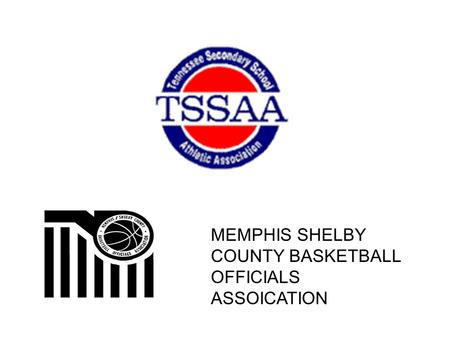 MEMPHIS SHELBY COUNTY BASKETBALL OFFICIALS ASSOICATION.