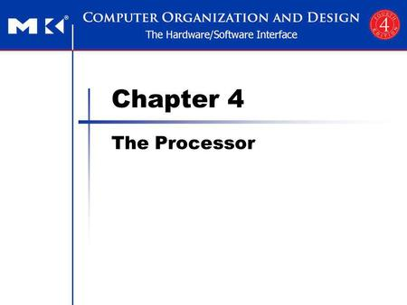 Chapter 4 The Processor. Chapter 4 The Processor 2 Introduction CPU performance factors Instruction count Determined by ISA and compiler CPI and Cycle.