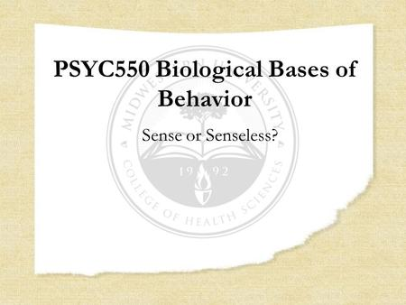 PSYC550 Biological Bases of Behavior Sense or Senseless?