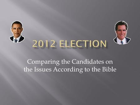 Comparing the Candidates on the Issues According to the Bible.